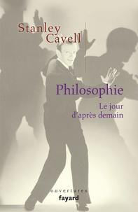 Stanley Cavell - Philosophie, Le jour d'après demain.