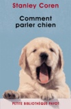 Stanley Coren et Stanley Coren - Comment parler chien.