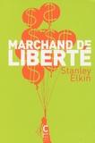 Stanley Elkin - Marchand de liberté.