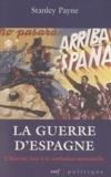 Stanley George Payne - La guerre d'Espagne - L'histoire face à la confusion mémorielle.
