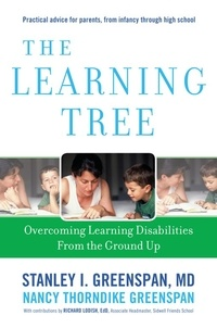 Stanley I. Greenspan et Nancy Thorndike Greenspan - The Learning Tree - Overcoming Learning Disabilities from the Ground Up.