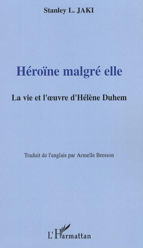 Stanley L Jaki - Héroïne malgré elle - La vie et l'oeuvre d'Hélène Duhem.
