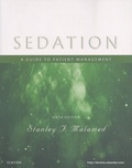 Stanley Malamed - Sedation - A guide to patient management.