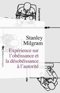 Stanley Milgram - Expérience sur l'obéissance et la désobéissance à l'autorité.