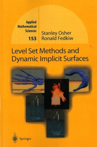 Stanley Osher et Ronald Fedkiw - Level Set Methods and Dynamic Implicit Surfaces.