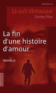 Stanley Péan - La fin d'une histoire d'amour.