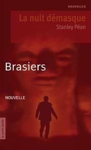 Stanley Péan - La nuit démasque - Brasiers.