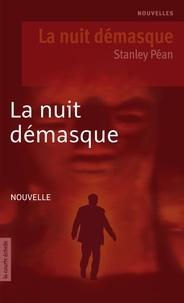 Stanley Péan - La nuit démasque.