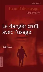 Stanley Péan - Le danger croît avec l'usage.