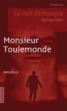 Stanley Péan - Monsieur Toulemonde - La nuit démasque.
