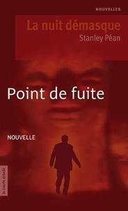 Stanley Péan - Pointe de fuite.