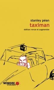 Stanley Péan - Taximan - Propos et anecdotes recueillis depuis la banquette arrière.