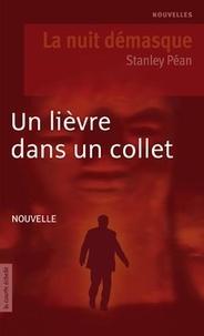 Stanley Péan - Un lièvre dans un collet.