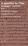 Stanley Rosen - La question de l'être - Heidegger renversé.