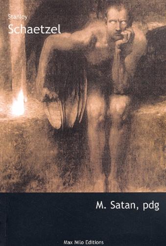 Stanley Schaetzel - M. - Satan, pdg. Compte-rendu de l'assemblée générale séculaire.