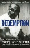 Stanley Tookie Williams - Redemption - From Original Gangster to Nobel Prize Nominee.
