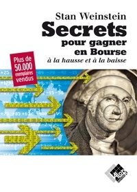 Stanley Weinstein - Secrets pour gagner en bourse - A la hausse et à la baisse.