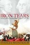 Stanley Weintraub - Iron Tears - America's Battle for Freedom, Britain's Quagmire: 1775-1783.