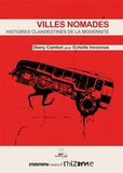 Stany Cambot - Villes nomades - Histoires clandestines de la modernité.