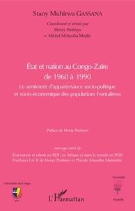 Stany muhirwa Gassana et Henry Panhuys - Etat et nation au Congo-Zaïre de 1960 à 1990 - Le sentiment d'appartenanace socio-politique et socio-économique des populations frontalières.