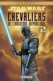 John Jackson Miller - Star Wars - Chevaliers de l'Ancienne République T02.