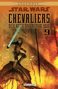 John Jackson Miller - Star Wars - Chevaliers de l'Ancienne République T09.