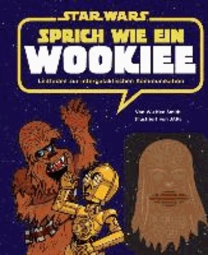 STAR WARS Sprich wie ein Wookiee - Leitfaden zur intergalaktischen Kommunikation, Buch mit Soundkonsole.
