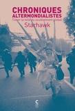 Starhawk - Chroniques altermondialistes - Tisser la toile du soulèvement global.