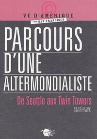 Starhawk - Parcours d'une altermondialiste - De Seattle aux Twin Towers.