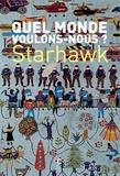 Starhawk - Quel monde voulons-nous ?.