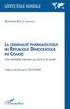 Starmans Bofoe Lokangu - La criminalité pharmaceutique en République Démocratique du Congo - Une véritable menace au droit à la santé.