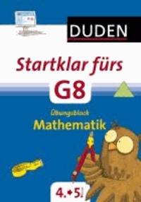 Startklar fürs G8 - Übungsblock Mathe - Üben für den Übergang.
