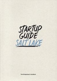 Startup Guide - Startup guide Salt Lake City.