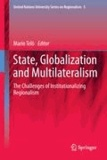 Mario Telò - State, Globalization and Multilateralism - The challenges of institutionalizing regionalism.