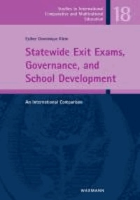 Statewide Exit Exams, Governance and School Development - An International Comparison.