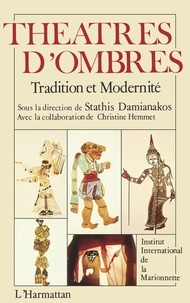 Stathis Damianakos - Théâtres d'ombres - Tradition et modernité.