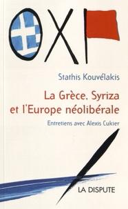 Stathis Kouvélakis et Alexis Cukier - La Grèce, Syriza et l'Europe néolibérale.