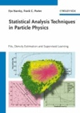 Statistical Analysis Techniques in Particle Physics - Fits, Density Estimation and Supervised Learning.
