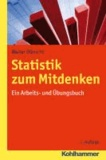 Statistik zum Mitdenken - Ein Arbeits- und Übungsbuch.