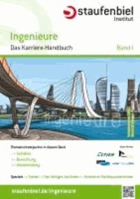 Staufenbiel Ingenieure 2013 Band 1 - Das Karriere-Handbuch.