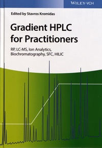 Téléchargement gratuit en ligne de Google Books Gradient HPLC for Practitioners  - RP, LC-MS, Ion Analytics, Biochromatography, SFC, HILIC PDF ePub in French 9783527344086 par Stavros Kromidas