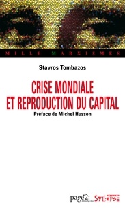 Stavros Tombazos - Crise mondiale et reproduction du capital.
