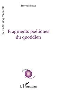 Stavroula Bellos - Fragments poétiques du quotidien.