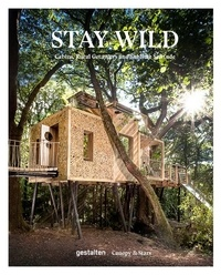 Gestalten - Stay wild - Cabins, rural getaways and sublime solitude.