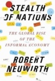 Stealth of Nations - The Global Rise of the Informal Economy.