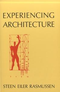Experiencing Architecture - Steen Eiler Rasmussen |