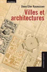 Steen Eiler Rasmussen - Villes et architectures - Un essai d'architecture urbaine par le texte et l'image.