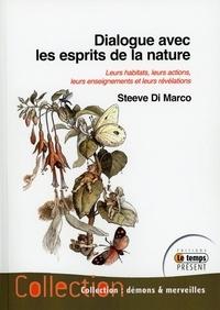 Steeve Di Marco - Dialogue avec les esprits de la nature - Leurs habitats, leurs actions, leurs enseignements et leurs révélations.