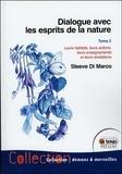 Steeve Di Marco - Dialogue avec les esprits de la nature - Leurs habitats, leurs actions, leurs enseignements et leurs révélations Tome 2.