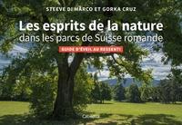 Steeve Di Marco et Gorka Cruz - Les esprits de la nature dans les parcs de Suisse romande - Guide d'éveil au ressenti.